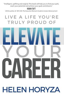 Elevate Your Career: Live A Life You're Truly Proud Of