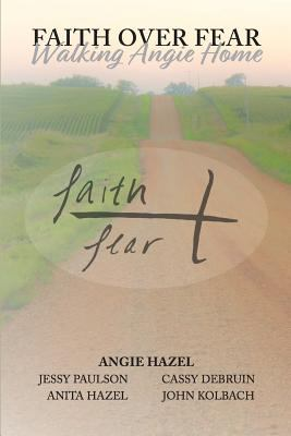 Faith Over Fear: Walking Angie Home