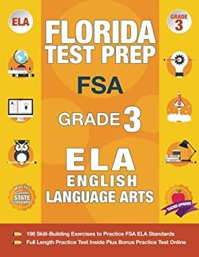 Florida Test Prep FSA Grade 3: FSA Reading Grade 3, FSA Practice Test Book Grade 3 Reading, Florida Test Prep English Language Arts Grade 3, 3rd Grade