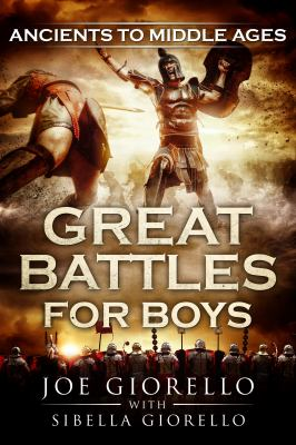 Great Battles for Boys: Ancients to Middle Ages (Volume 5)