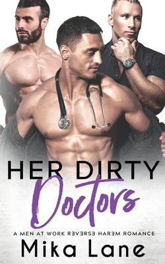 Her Dirty Doctors: A Forbidden Love Romance (A Working Man Reverse Harem Romance)