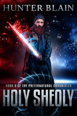 Holy Sheoly: Preternatural Chronicles Book 6
