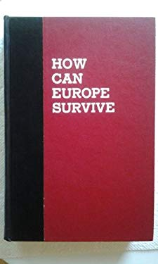 How Can Europe Survive? [Import] [Hardcover] by sennholz, hans
