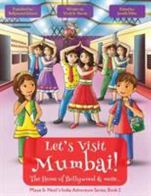 Let's Visit Mumbai! (Maya & Neel's India Adventure Series, Book 2) (Volume 2)