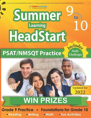Lumos Summer Learning HeadStart, Grade 9 to 10: Includes Engaging Activities, Math, Reading, Vocabulary, Writing and Language Practice: ... Resources