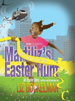 Martiliz's Easter Hunt: An Easter Story (American Holiday)