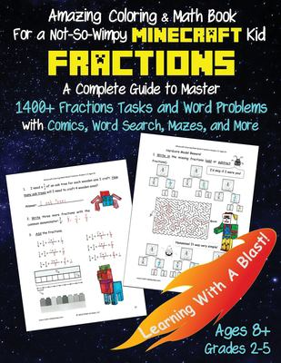 Minecraft Coloring Math Book Fractions Grades 2-5 Ages 8+: A Complete Guide to Master Fractions and Word Problems with Comics, Word Search, Mazes, and