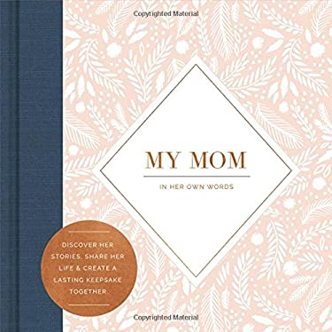 My Mom: In Her Own Words (Interview Journal) as book, audiobook or ebook.
