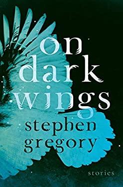 On Dark Wings: Stories