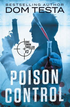 Poison Control: Eric Swan Thriller #2 (Eric Swan Thrillers)