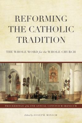 Reforming the Catholic Tradition: The Whole Word for the Whole Church