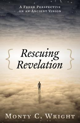 Rescuing Revelation: A Fresh Perspective on an Ancient Vision