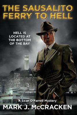 Sausalito Ferry to Hell (Sean O'Farrell Mystery)