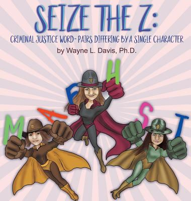 Seize the Z: Criminal Justice Word-Pairs Differing by a Single Character
