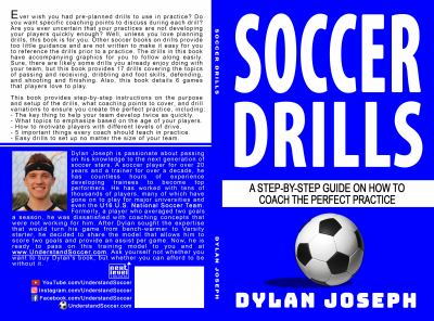 Soccer Drills: A Step-by-Step Guide on How to Coach the Perfect Practice