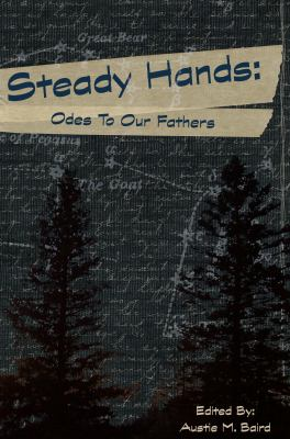 Steady Hands: Ode to Our Fathers