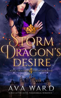Storm Dragons Desire: Royal Dragon Shifters of Morocco #4: A Red Letter Hotel Paranormal Romance