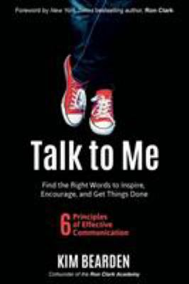 Talk to Me: Find the Right Words to Inspire, Encourage and Get Things Done