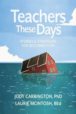 Teachers These Days: Stories and Strategies for Reconnection