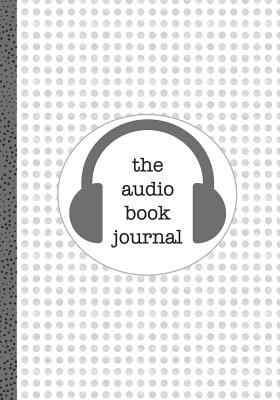 The Audio Book Journal: Gray Dot B5 Edition