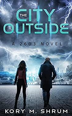 The City Outside: A 2603 Novel
