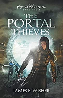 The Portal Thieves (The Portal Wars Saga)
