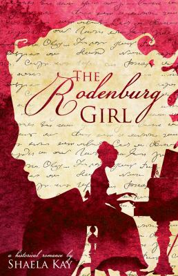 The Rodenburg Girl: A Historical Romance (Journeys of the Heart)
