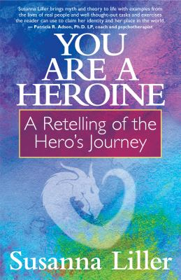 You Are a Heroine: A Retelling of the Heros Journey
