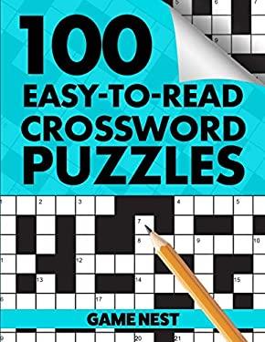 100 Easy-To-Read Crossword Puzzles: Challenge Your Brain