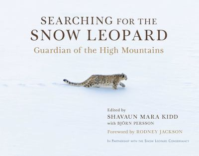 Searching for the Snow Leopard: Guardian of the High Mountains