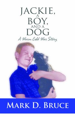 Jackie, a Boy, and a Dog: A Warm Cold War Story