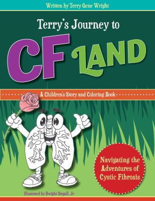 TERRYS JOURNEY TO CF LAND: Navigating the Adventures of Cystic Fibrosis