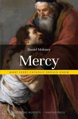 Mercy: What Every Catholic Should Know