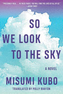 So We Look to the Sky: A Novel