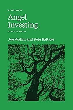 Angel Investing: Start to Finish