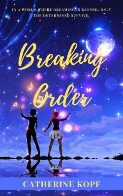 Breaking Order (The Dreamer's Chronicles)