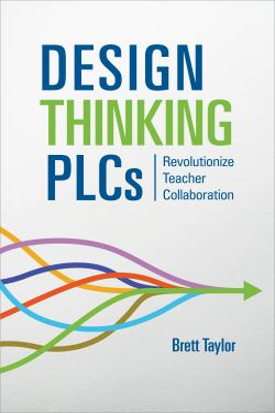 Design Thinking PLCs: Revolutionize Teacher Collaboration