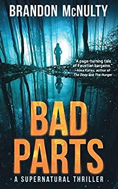 Bad Parts: A Supernatural Thriller (Dark Parts)