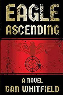 Eagle Ascending: An explosive debut novel
