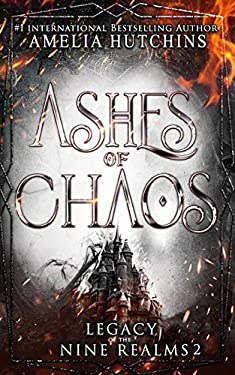 Ashes of Chaos (Legacy of the Nine Realms)