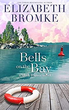 Bells on the Bay: A Birch Harbor Novel