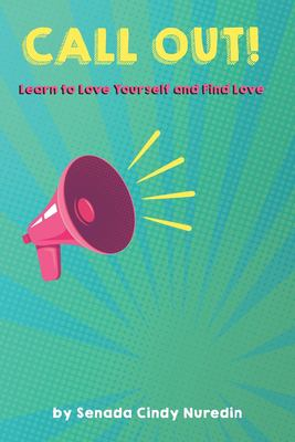 Call Out: Learn to Love Yourself and Find Love