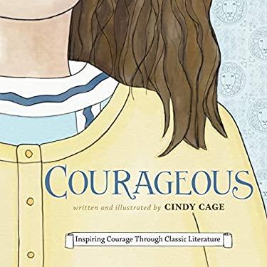 Courageous: Inspiring Courage Through Classic Literature