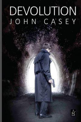 DEVOLUTION: A Novel (Devolution Trilogy)