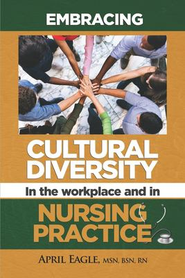 Embracing Cultural Diversity in the Workplace & in Nursing Practice