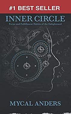 Inner Circle: Focus & Fulfillment Habits of the Enlightened