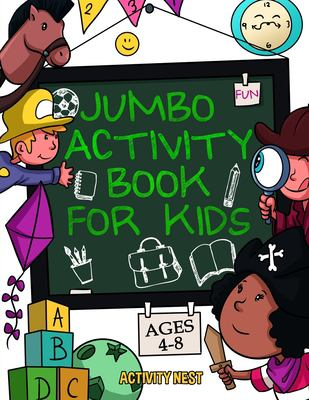 Jumbo Activity Book for Kids Ages 4-8: 100+ Fun Activities With Coloring, Dot to Dot, Mazes and More! (Jumbo Workbook Game)