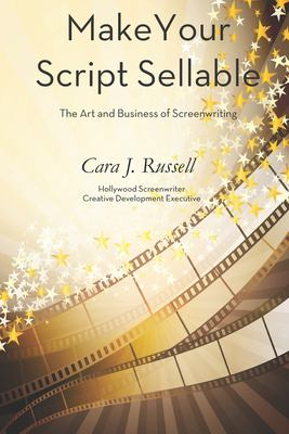 Make Your Script Sellable: The Art and Business of Screenwriting