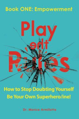 Play the Rules: Book ONE: Empowerment