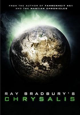 Ray Bradbury's Chrysalis
